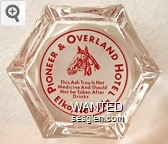 Pioneer & Overland Hotel, This Ash Tray is Not Medicine And Should Not Be Taken After Drinks, Elko, Nevada - Red on white imprint Glass Ashtray