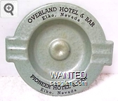 Overland Hotel & Bar, Elko, Nevada, Pioneer Hotel & Bar, Elko, Nevada - Black imprint Metal Ashtray