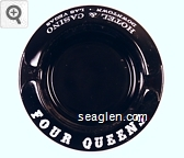 Four Queens, Hotel & Casino, Downtown Las Vegas - White imprint Glass Ashtray