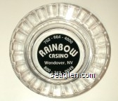 702-664-4000, Rainbow Casino, Wendover, NV 800-217-0049 - Clear through black imprint Glass Ashtray