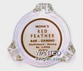 Mona's Red Feather Bar - Gaming, Shuffleboard - Dancing, Ph. 5-9998, Sparks, Nev. - Red on white imprint Glass Ashtray