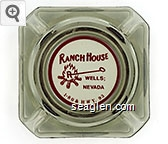 Ranch House, Wells; Nevada, 1-80 & HWY. 93 - Red imprint Glass Ashtray