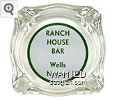 Ranch House Bar, Wells Nevada - Green on white imprint Glass Ashtray