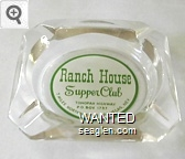 Ranch House Supper Club, Tonopah Highway, P.O. Box 1737, 7 Miles Northwest of Las Vegas, Nev. - Green on white imprint Glass Ashtray