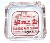 Bingo, Liberal Slots, Roulette - Carps - ''21'', Good Food & Snack Bar, Railroad Pass Casino, On Your Way To Hoover ''Boulder Dam'' Sip Your Favorite Drink at Our Famous Bar - Red on white imprint Glass Ashtray