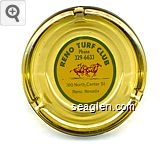 Reno Turf Club, Phone 329-6633, 280 North Center St., Reno, Nevada - Green and red on yellow imprint Glass Ashtray