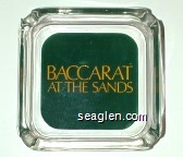 Baccarat at the Sands - Yellow on green imprint Glass Ashtray