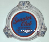 Senator Club, Your Hosts, Pat and Bert, Carson City, Nev. - Red on blue imprint Glass Ashtray