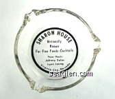 Sharon House, Nationally Known For Fine Foods - Cocktails, Your Hosts Johnny Zalac, Lynn Leong, Virginia City, Nevada - Black on white imprint Glass Ashtray