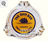 The Ship Bar, Gaming, Carson City, Nev. - Blue on yellow imprint Glass Ashtray