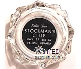 Stolen From Stockman's Club, Hwy. 95 and 50, Fallon, Nevada - White on black imprint Glass Ashtray