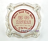 Where Good Pals Meet, US 40 Tavern, 640 E. 4th St. Reno, Nev., Al - Ray - Bing, Home of Western Music - Red on white imprint Glass Ashtray