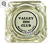 Valley Inn Club, Mesquite, Nevada - Black on white imprint Glass Ashtray
