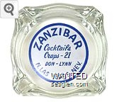 Zanzibar, Cocktails, Craps - 21, Don - Lynn, N. Las Vegas, Nev - Blue on white imprint Glass Ashtray
