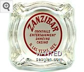 Zanzibar, Cocktails, Entertainment, Dancing, Casino, N. Las Vegas, Nev. - Red on white imprint Glass Ashtray