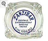 Zanzibar, Cocktails, Entertainment, Dancing, Casino, N. Las Vegas, Nev. - Blue on white imprint Glass Ashtray